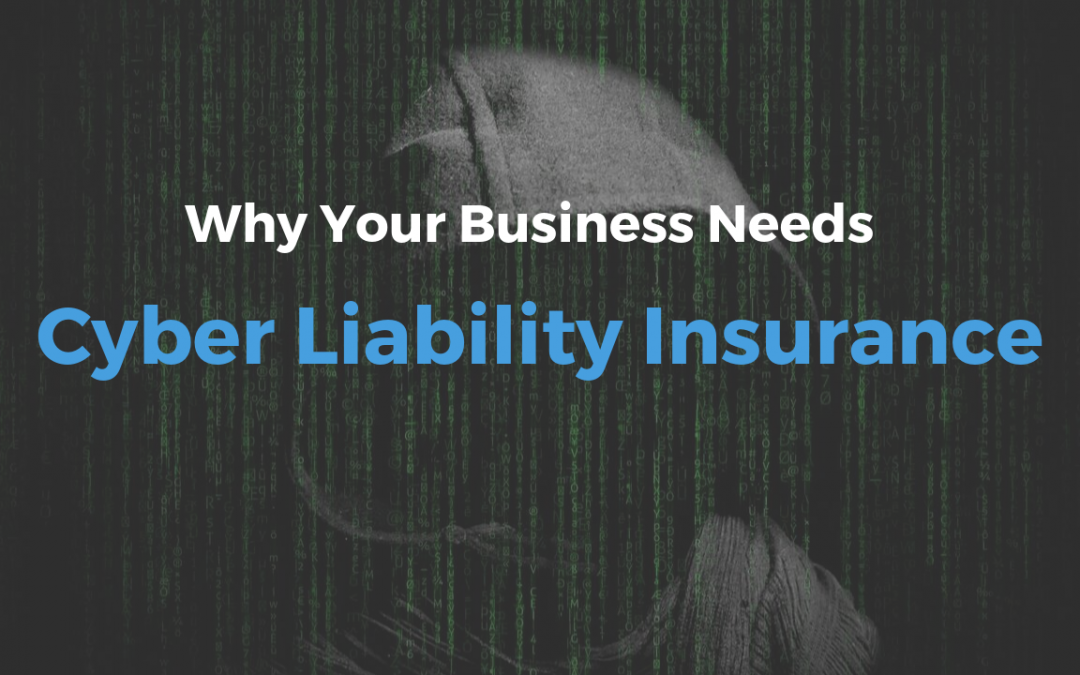 What is Cyber Liability Insurance and When Do You Need It?