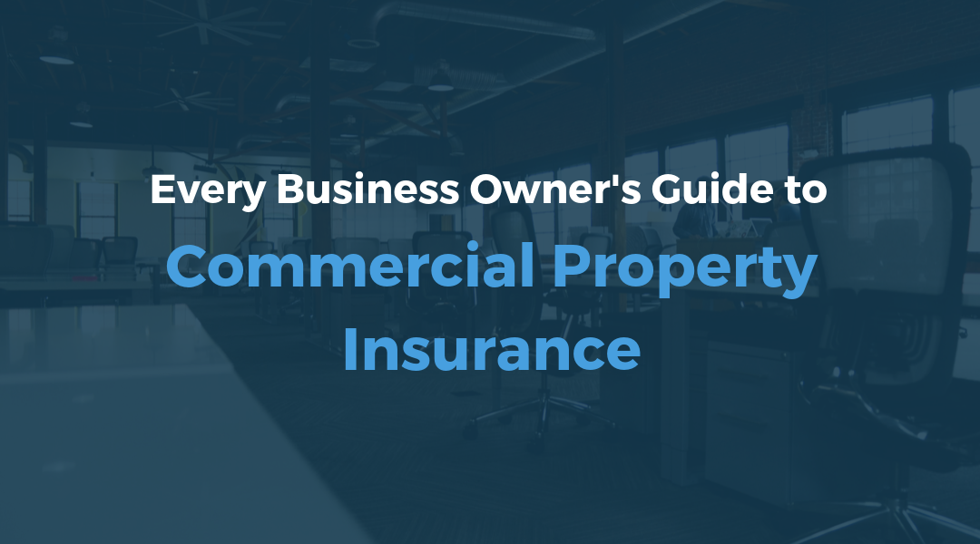 The Business Owner's Guide to Commercial Property Insurance